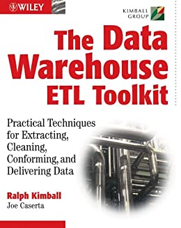 [Kimball, Ralph, Caserta, Joe]のThe Data WarehouseETL Toolkit: Practical Techniques for Extracting, Cleaning, Conforming, and Delivering Data