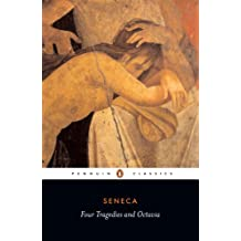 Four Tragedies and Octavia (Classics)