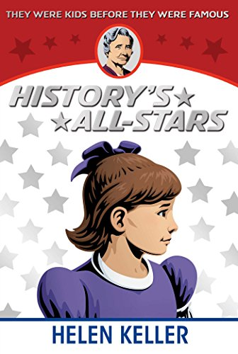 Helen Keller (History's All-Stars) (English Edition)