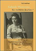"""Gabriele Wietrowetz - ein """"weiblicher Joachim"""" ?: Ein Beitrag zur Kuenstlerinnensozialgeschichte zu Beginn des 20. Jahrhunderts"""