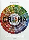 CROMA(クロマ)  色の世界― 350のフォトグラフィー