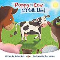 Poppy the Cow and the Milk Thief
