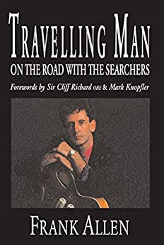 Travelling Man: On The Road With The Searchers by [Allen, Frank]