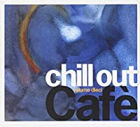 Chill Out Cafe Vol.10