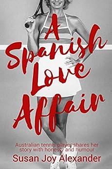 A Spanish Love Affair by [Alexander, Susan Joy]