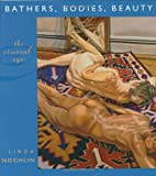 Bathers, Bodies, Beauty: The Visceral Eye (The Charles Eliot Norton Lectures)