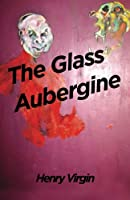 The Glass Aubergine: A Selection of Poems 1990-2012