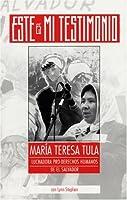 Este Es Mi Testimonio: Maria Teresa Tula, Luchadora Pro-Derechos Humanos De El Salvador