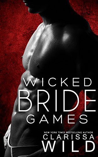 Wicked Bride Games (Indecent Games Book 1) by [Wild, Clarissa]