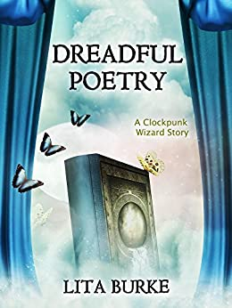 Dreadful Poetry (Clockpunk Wizard Book 5) by [Burke, Lita]