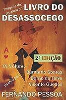 IX Vol - LIVRO DO DESASSOCEGO: 2ª Edição (ILD)