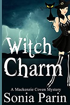 [Parin, Sonia]のWitch Charm (A Mackenzie Coven Mystery Book 4) (English Edition)