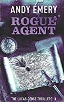 Rogue Agent (The Lucas Gedge Thrillers)
