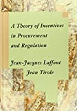 A Theory of Incentives in Procurement and Regulation (MIT Press)