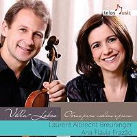 ヴィラ=ロボス : ヴァイオリン作品集 (Villa-Lobos : Obras para violino e piano / Laurent Albrecht Breuninger , Ana Flavis Frazao) [輸入盤]