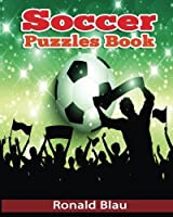 Soccer Puzzles Book: Soccer Word Searches Cryptograms Alphabet Soups Dittos Piece By Piece Puzzles All You Want to Challenge to Keep Your Brain Young (Volume 3) [並行輸入品]
