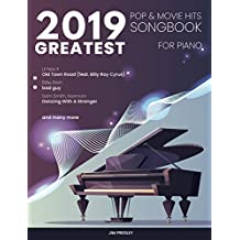 2019 GREATEST POP & MOVIE HITS SONGBOOK FOR PIANO: Piano Book - Piano Music - Piano Books - Piano Sheet Music - Keyboard Piano Book - Music Piano - Sheet ... The Piano Book (Songbook For Piano 2019 1)