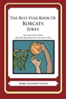 The Best Ever Book of Bobcats Jokes: Lots and Lots of Jokes Specially Repurposed for You-know-who
