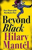 Beyond Black by Hilary Mantel(1905-06-27)