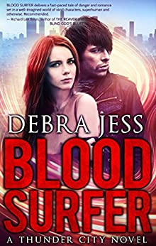 "Blood Surfer: Superhero Romance ""Blood"" Series (Book 1) (Thunder City) by [Jess, Debra]"