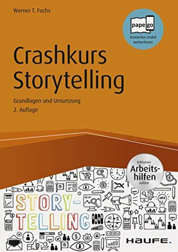 Download Crashkurs Storytelling - inkl. Arbeitshilfen online: Grundlagen und Umsetzungen 3648117009