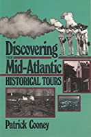 Discovering the Mid-Atlantic: Historical Tours