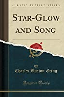 Star-Glow and Song (Classic Reprint)