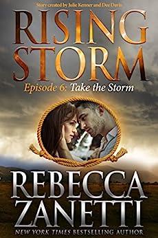 Take the Storm: Episode 6 (Rising Storm) by [Zanetti, Rebecca]