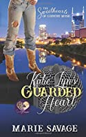 Katie Lyn's Guarded Heart (The Sweethearts of Country Music)