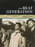 The Beat Generation: A Gale Critical Companion