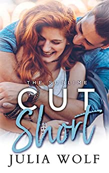 Cut Short (The Sublime Book 1) by [Wolf, Julia]