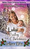 Luke - A Baby for Christmas (Mallow Plains Christmas Romance)
