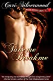 Take Me, Break Me, Book 1 (Pierced Hearts) (English Edition)