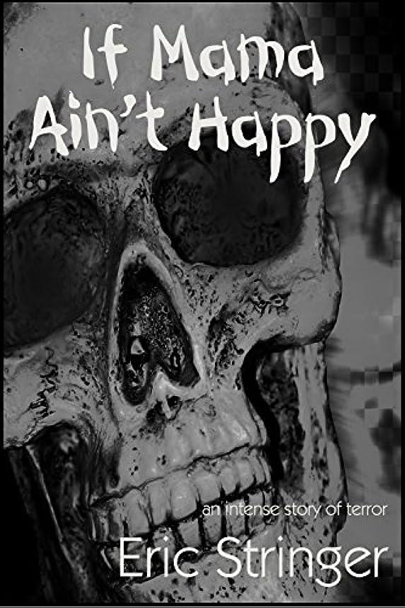 エンターテインメント新鮮な保存If Mama Ain't Happy (English Edition)