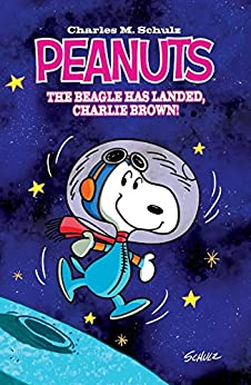 Peanuts: The Beagle Has Landed, Charlie Brown by [Beall, Andy, Scott, Bob, Scott, Vicki]