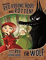 Honestly, Red Riding Hood Was Rotten!: The Story of Little Red Riding Hood as Told by the Wolf (The Other Side of the Story) by Trisha Speed Shaskan(2011-08-01)