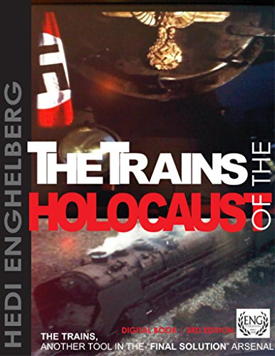 Download THE TRAINS OF THE HOLOCAUST  | THE TRAINS: ANOTHER NAZI TOOL IN