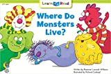 Where Do Monsters Live? (Fun and Fantasy Learn to Read)
