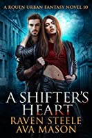 A Shifter's Heart: A Gritty Urban Fantasy Novel (Rouen Chronicles)