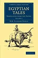 Egyptian Tales: Translated From The Papyri (Cambridge Library Collection - Egyptology)