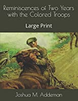 Reminiscences of Two Years with the Colored Troops: Large Print