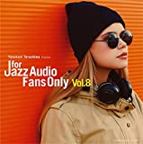 FOR JAZZ AUDIO FANS ONLY VOL.8 画像