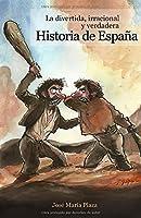 La divertida, irracional y verdadera Historia de España