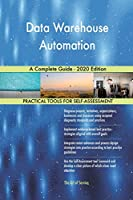 Data Warehouse Automation A Complete Guide - 2020 Edition