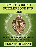 Simple Sudoku Puzzles Book For Kids: 200 Easy Sudoku Puzzles (Large Print)