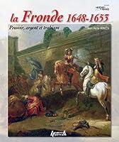 La Fronde 1648-1653: Pouvoir, argent et trahison (Histoires de France) (French Edition) by Jean-Marie Mongin(2013-12-19)