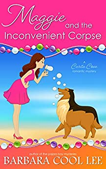 Maggie and the Inconvenient Corpse (A Carita Cove Mystery Book 2) by [Lee, Barbara Cool]