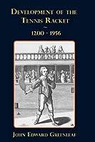 Development of the Tennis Racket. 1200-1956