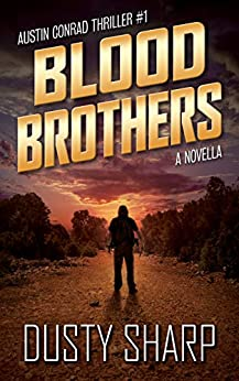 Blood Brothers: Austin Conrad Thriller #1 by [Sharp, Dusty]