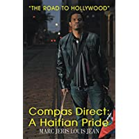 Compas Direct: a Haitian Pride: The Road to Hollywood (English Edition)